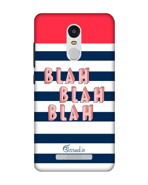 BLAH BLAH BLAH | Xiaomi Redmi Note3 Phone Case