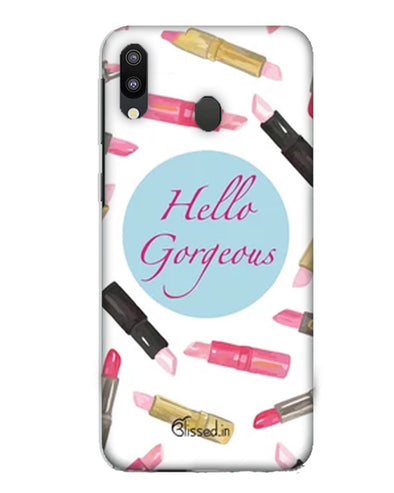 hello gorgeous | Samsung Galaxy M10 Phone Case