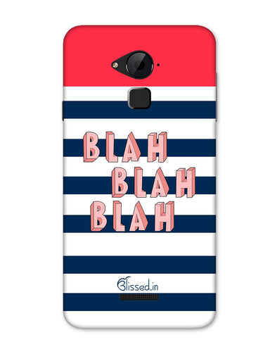 BLAH BLAH BLAH | Coolpad Note 3 Phone Case