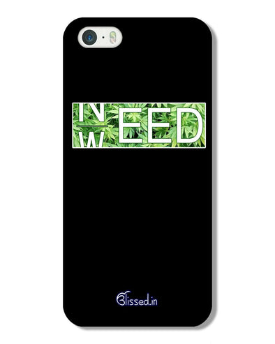 Need Weed | iPhone 5 Phone Case