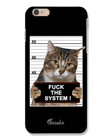F*CK THE SYSTEM  | iPhone 6 Plus Phone Case