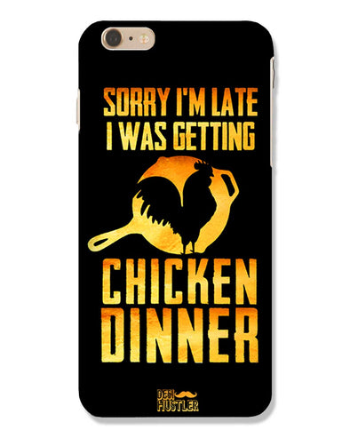 sorr i'm late, I was getting chicken Dinner | iPhone 6 Plus Phone Case