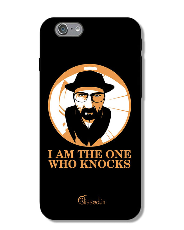 The One Who Knocks | iPhone 6S Phone Case
