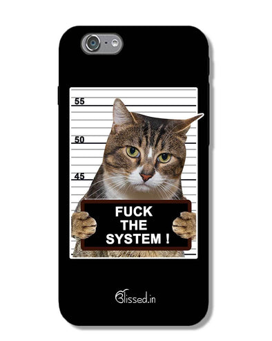 F*CK THE SYSTEM  | iPhone 6S Phone Case