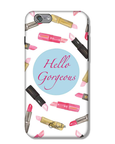 hello gorgeous | iPhone 6S Phone Case