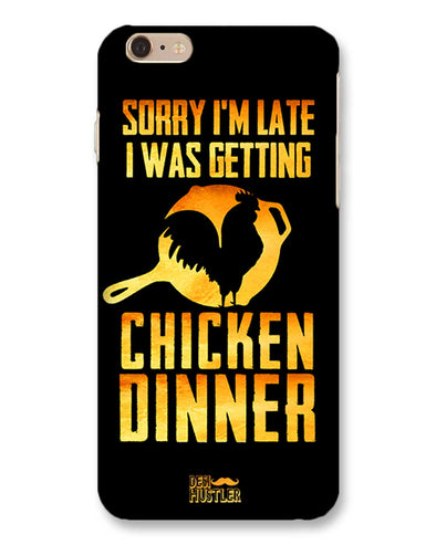 sorr i'm late, I was getting chicken Dinner| iPhone 6s Plus Phone Case