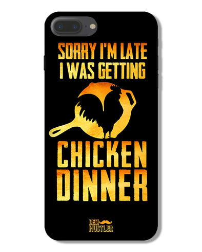sorr i'm late, I was getting chicken Dinner | iPhone 7 Plus Phone Case