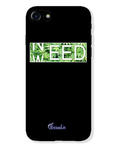 Need Weed | iPhone 8 Phone Case