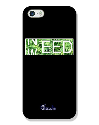 Need Weed | iPhone SE Phone Case