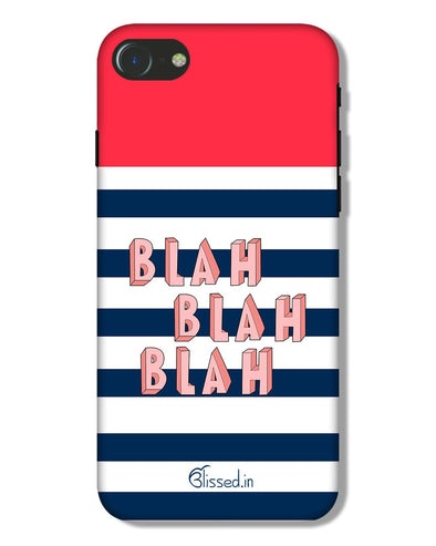 BLAH BLAH BLAH | iphone 7 Phone Case