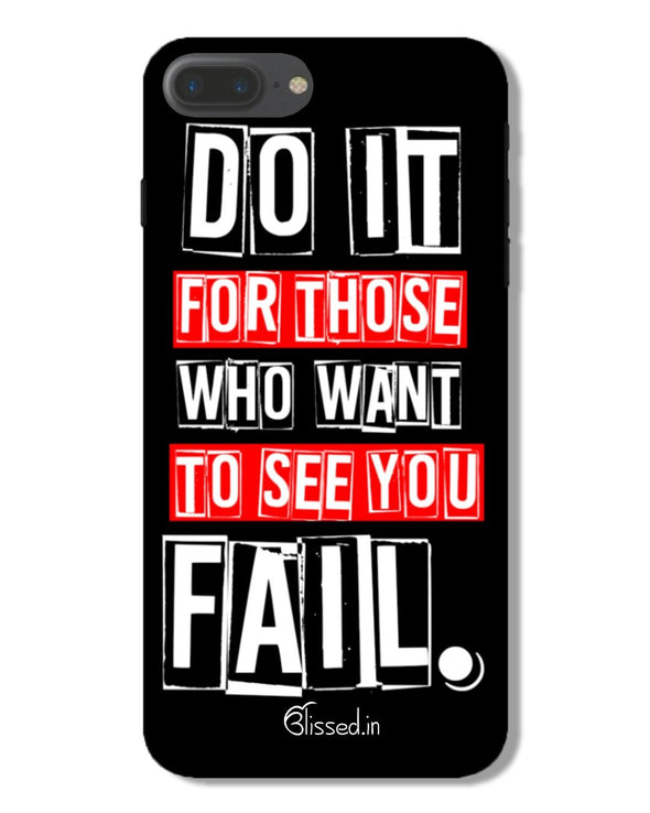 Do It For Those | iPhone 7 Plus Phone Case