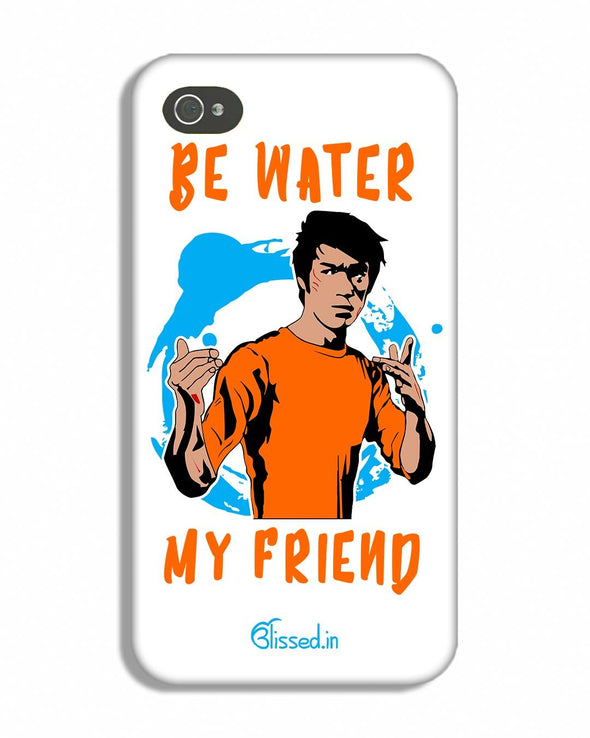 Be Water My Friend | iPhone 4S Phone Case