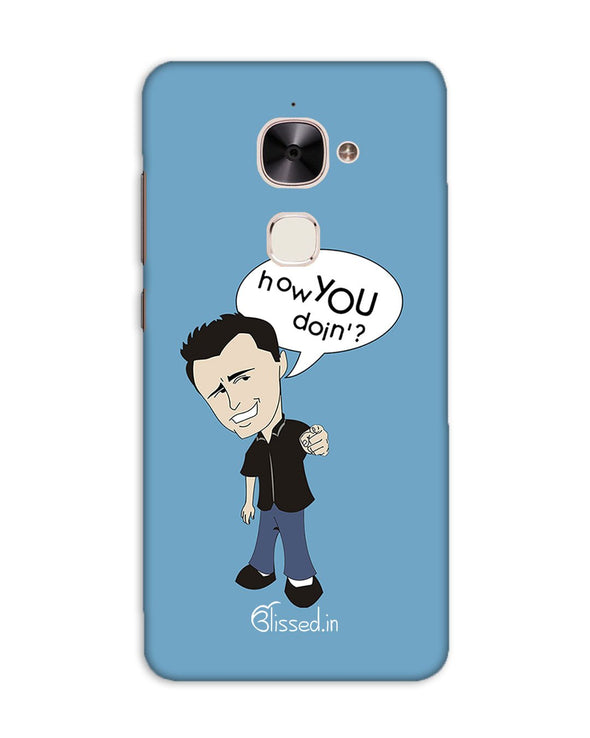 How you doing | LeEco Le 2 Phone Case