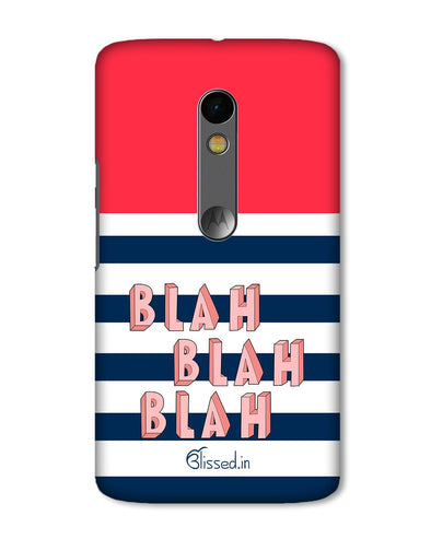 BLAH BLAH BLAH | Motorola X Play Phone Case