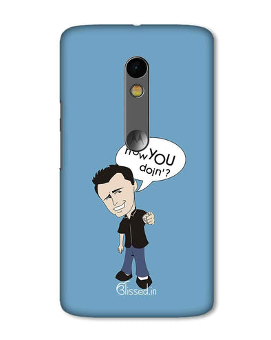 How you doing | Motorola X Play Phone Case