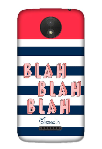 BLAH BLAH BLAH | MOTO C Phone Case