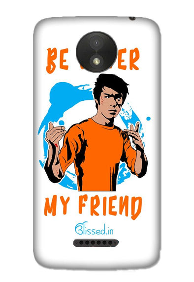 Be Water My Friend | MOTO C Phone Case
