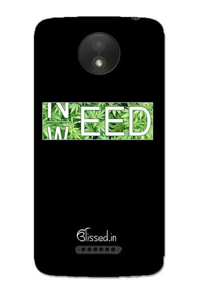 Need Weed | MOTO C Phone Case