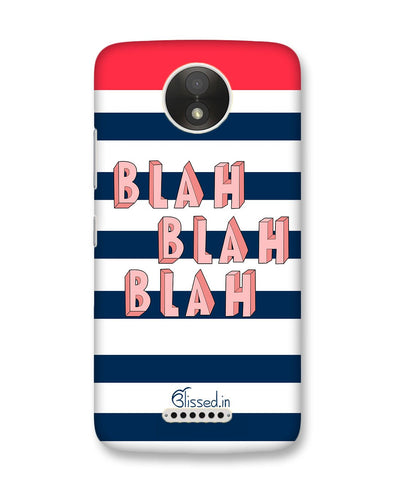 BLAH BLAH BLAH | Motorola Moto C Plus Phone Case