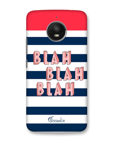 BLAH BLAH BLAH | Motorola Moto E4 Plus Phone Case