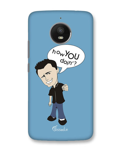 How you doing | Motorola Moto E4 Plus Phone Case