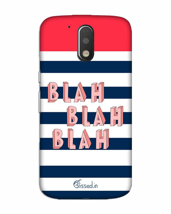 BLAH BLAH BLAH | MOTO G4 Phone Case