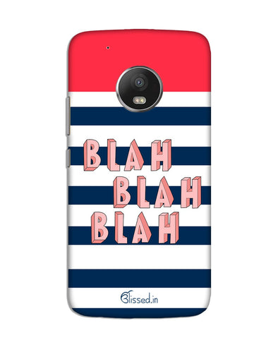 BLAH BLAH BLAH | Motorola G5 Plus Phone Case