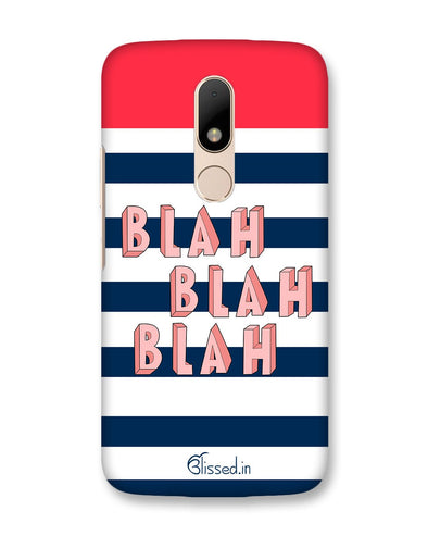 BLAH BLAH BLAH | Motorola Moto M Plus Phone Case