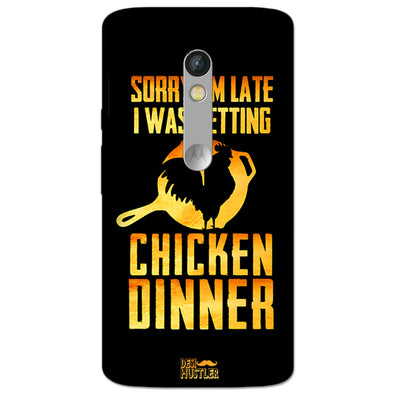 sorr i'm late, I was getting chicken Dinner | MOTO X STYLE Phone Case