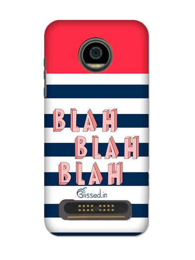 BLAH BLAH BLAH | MOTO Z2 PLAY Phone Case