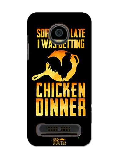 sorr i'm late, I was getting chicken Dinner | MOTO Z2 PLAY Phone Case