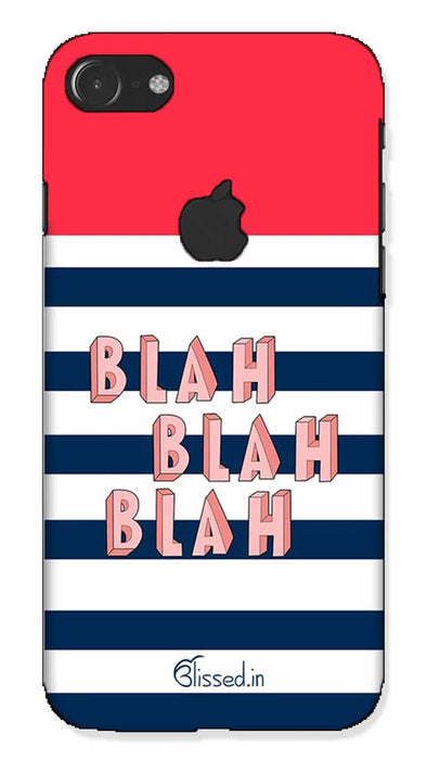 BLAH BLAH BLAH | iphone 7 logo cut Phone Case