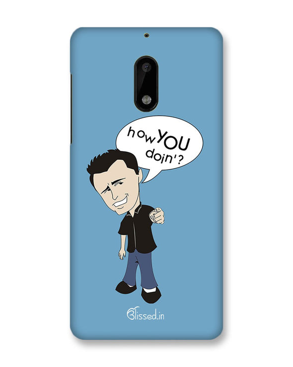 How you doing | Nokia 6 Phone Case