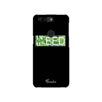 Need Weed | OnePlus 5t Phone Case