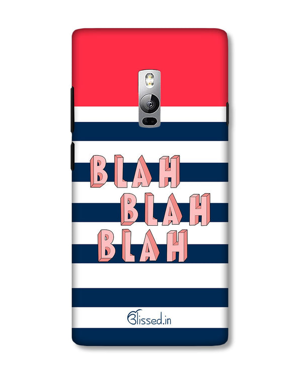 BLAH BLAH BLAH | OnePlus 2 Phone Case