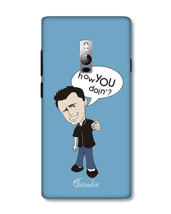 How you doing | OnePlus 2 Phone Case