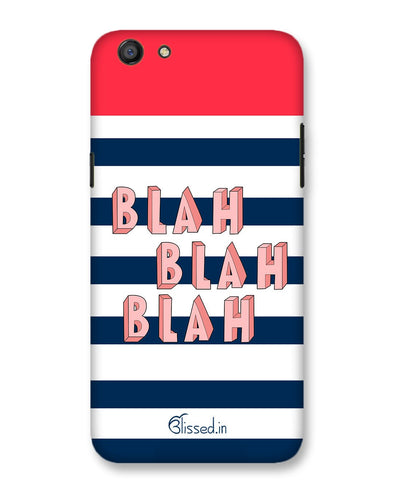 BLAH BLAH BLAH | Oppo F3  Phone Case