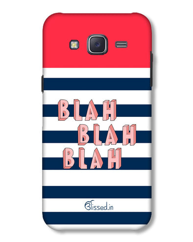 BLAH BLAH BLAH | Samsung Galaxy J5 Phone Case