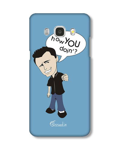 How you doing | Samsung Galaxy J7 2016 Phone Case