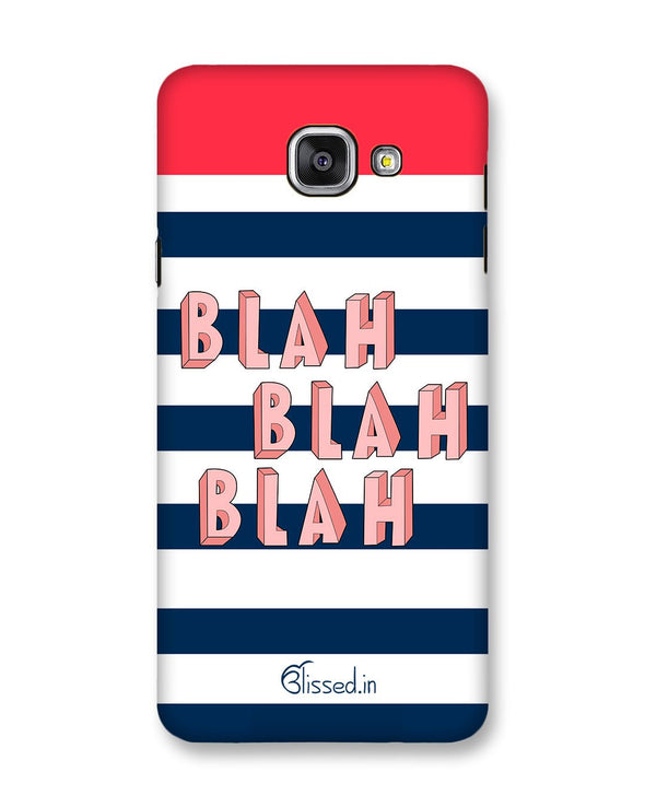 BLAH BLAH BLAH | Samsung Galaxy A7 (2016)  Phone Case