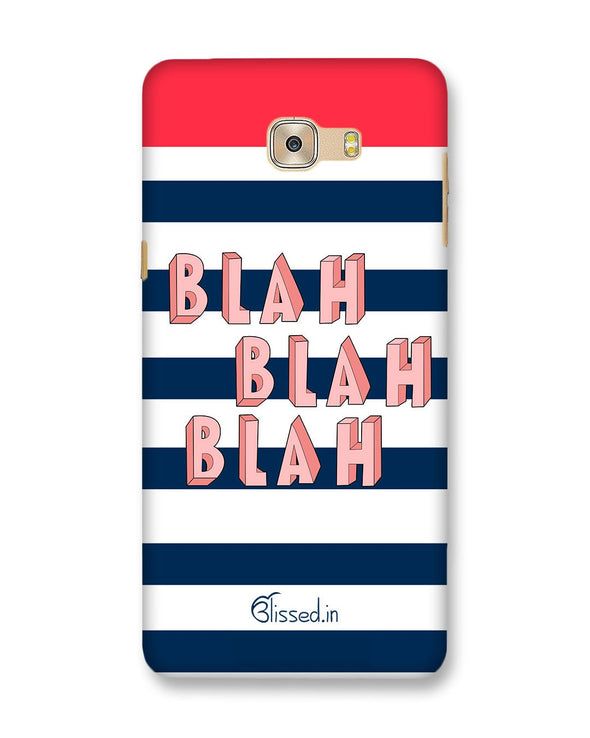 BLAH BLAH BLAH | Samsung Galaxy C7 Pro  Phone Case