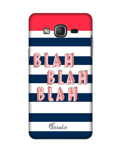 BLAH BLAH BLAH | SAMSUNG ON 5 PRO Phone Case