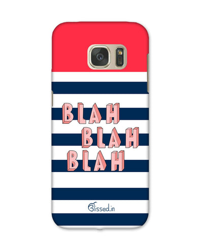 BLAH BLAH BLAH | Samsung Galaxy S7 Phone Case