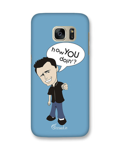 How you doing | Samsung Galaxy S7 Phone Case