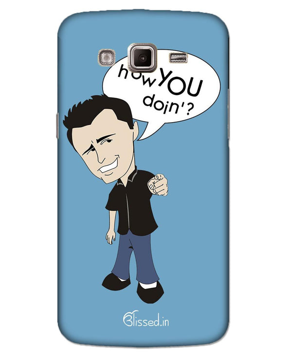 How you doing | SAMSUNG GRAND 2 G7106 Phone Case