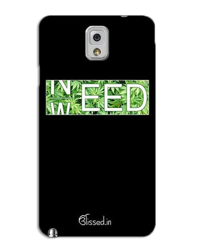 Need Weed | SAMSUNG NOTE 3 Phone Case