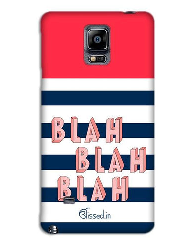 BLAH BLAH BLAH | SAMSUNG NOTE 4 Phone Case