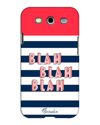 BLAH BLAH BLAH | Samsung Galaxy S3 Phone Case