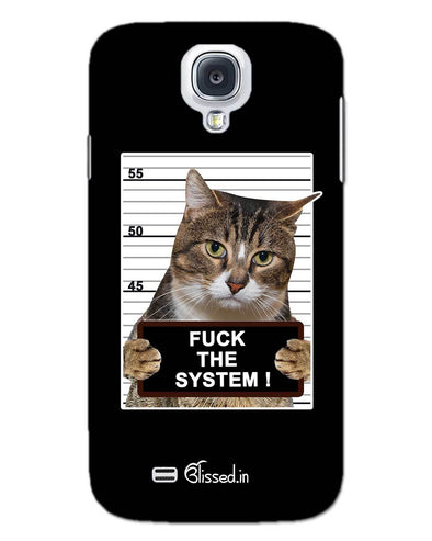 F*CK THE SYSTEM  | SAMSUNG S4 Phone Case
