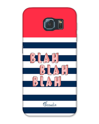 BLAH BLAH BLAH | Samsung Galaxy S6 Phone Case